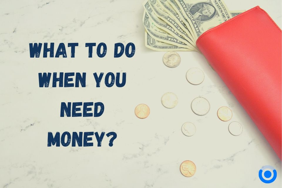 When You Need Money Now & Desperately, Get It Fast (Here's How)